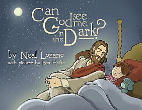 Can God See me in the Dark? - Neal Lozano - Buy Christian Books Online here