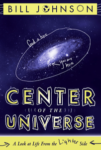 Center of the Universe - Bill Johnson - Buy Christian Books Online here