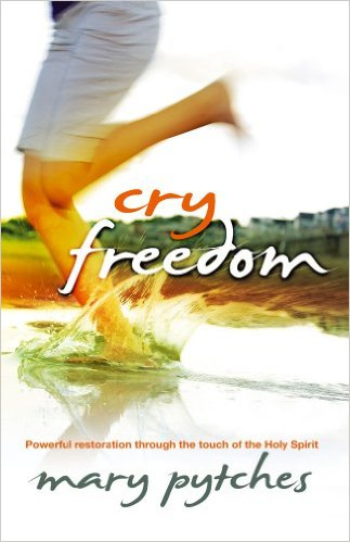 Cry Freedom - Mary Pytches - Buy Christian Books Online here