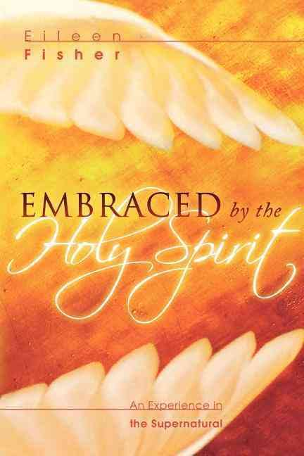 Embraced by the Holy Spirit - Eileen Fisher - Buy Christian Books Online here