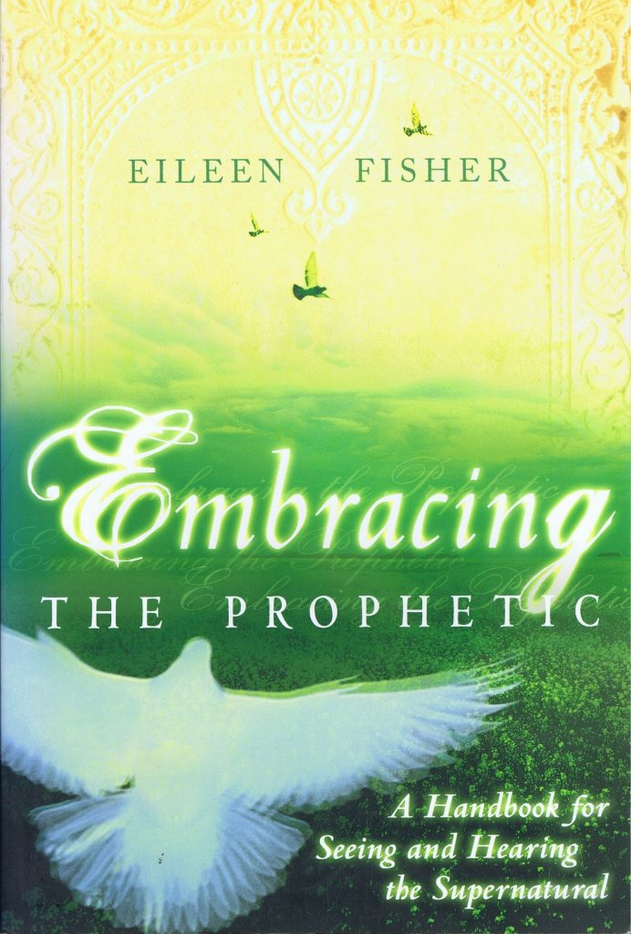 Embracing the Prophetic - Eileen Fisher - Buy Christian Books Online here