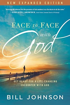 Face to Face with God - Bill Johnson - Buy Christian Books Online here