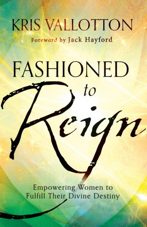 Fashioned to Reign - Kris Vallotton - Buy Christian Books Online here