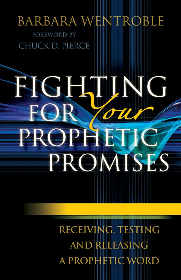 Fighting for Your Prophetic Promises - Barbara Wentroble - Buy Christian Books Online here