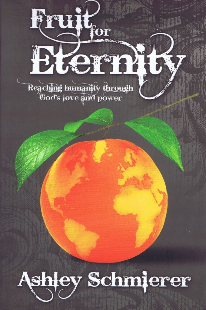 Fruit for Eternity - Ashley Schmierer - Buy Christian Books Online here