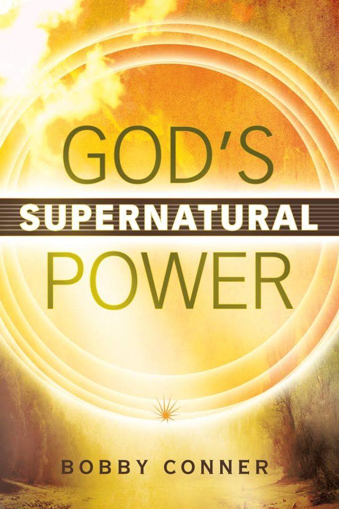 God's Supernatural Power - Bobby Conner - Buy Christian Books Online here