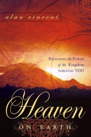 Heaven on Earth - Alan Vincent - Buy Christian Books Online here