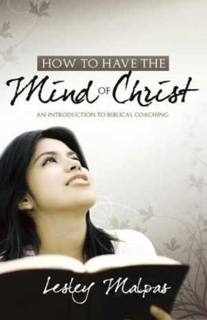 How to have the Mind of Christ - Lesley Malpas - Buy Christian Books Online here