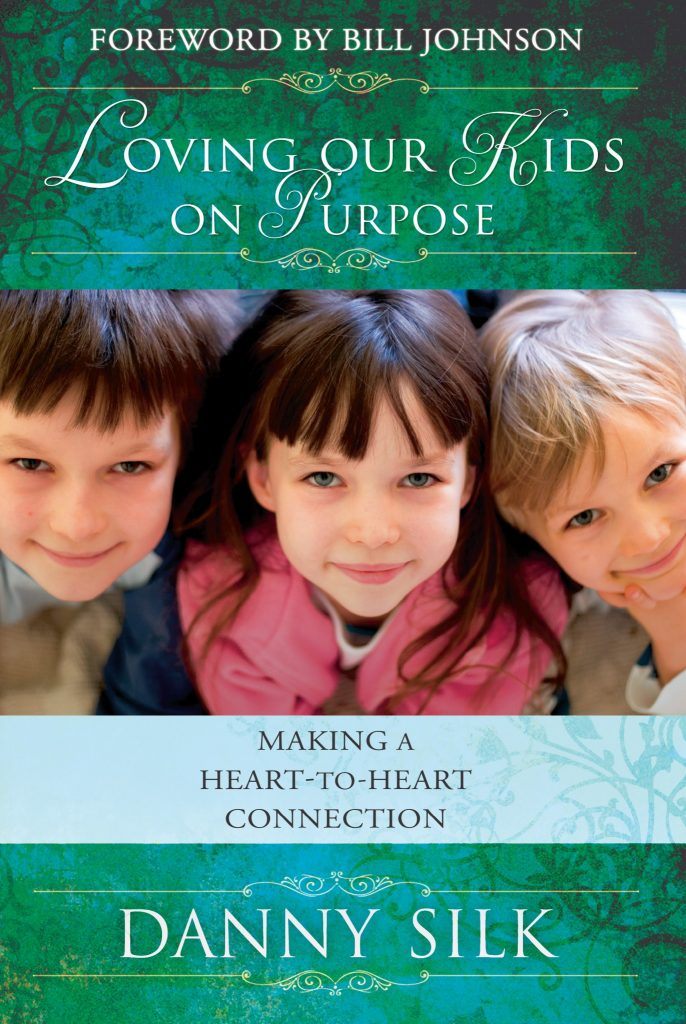 Loving our Kids on Purpose - Danny Silk - Buy Christian Books Online here