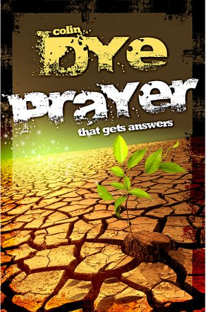 Prayer that gets Answers - Colin Dye - Buy Christian Books Online here