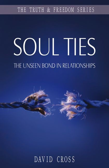 Soul Ties - David Cross - Buy Christian Books Online here