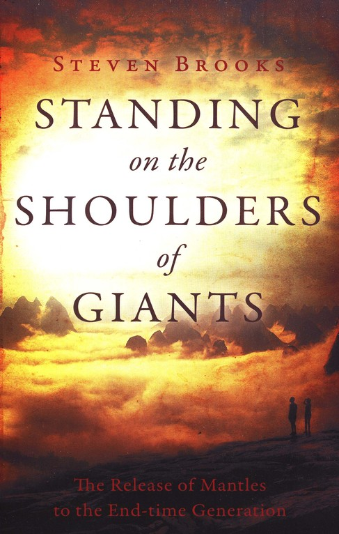 Standing on the Shoulders of Giants - Steven Brooks - Buy Christian Books Online here