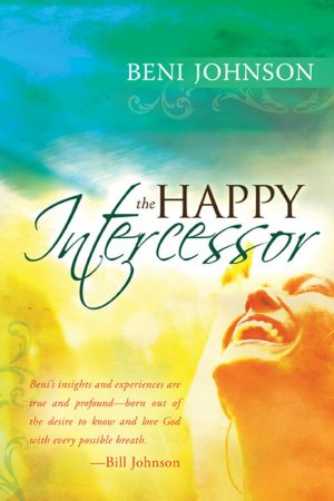 The Happy Intercessor - Beni Johnson - Buy Christian Books Online here