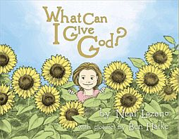 What can I Give God? - Neal Lozano - Buy Christian Books Online here