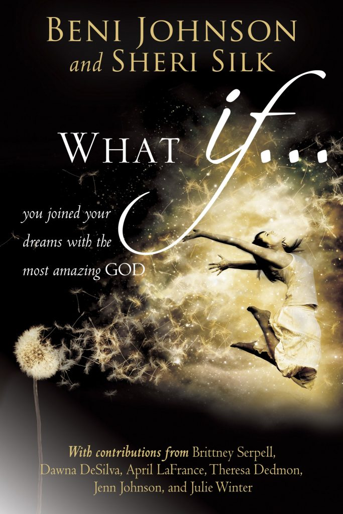 What if ... by Beni Johnson & Sheri Silk - Buy Christian Books Online here