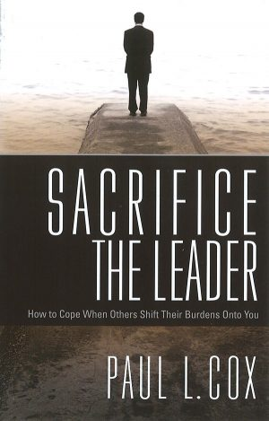 Sacrifice the Leader - Paul L Cox - Buy Christian Books Online here