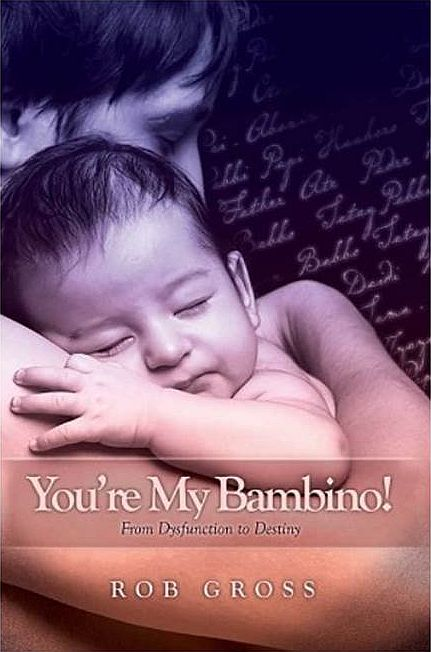 You're My Bambino! - Rob Gross - Buy Christian Books Online here