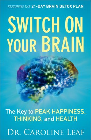 Switch on Your Brain - Dr Caroline Leaf - Buy Christian Books Online here