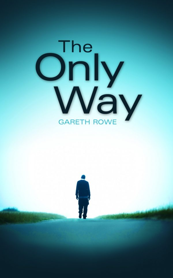 The Only Way - Gareth Rowe - Buy Christian Books Online here