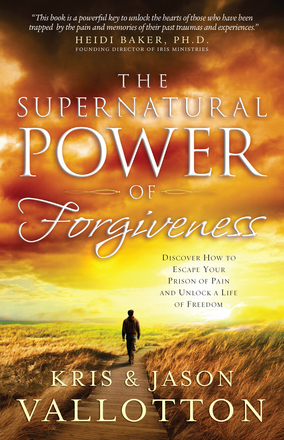 The Supernatural Power of Forgiveness - Jason Vallotton & Kris Vallotton - Buy Christian Books Online here
