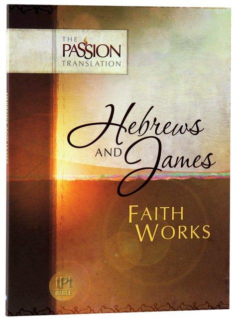 tPt - Hebrews & James: Faith Works - Buy Christian Books Online here