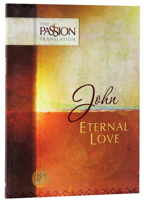 tPt - John: Eternal Love - Buy Christian Books Online here