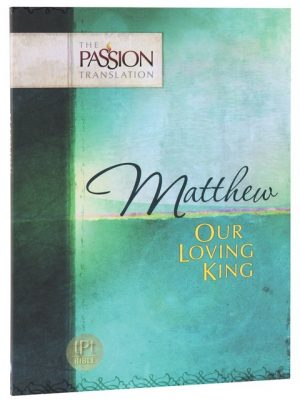 tPt - Matthew - Our Loving King - Buy Christian Books Online here