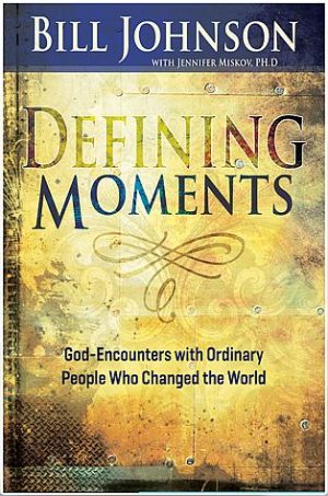 Defining Moments - Bill Johnson - Buy Christian Books Online here