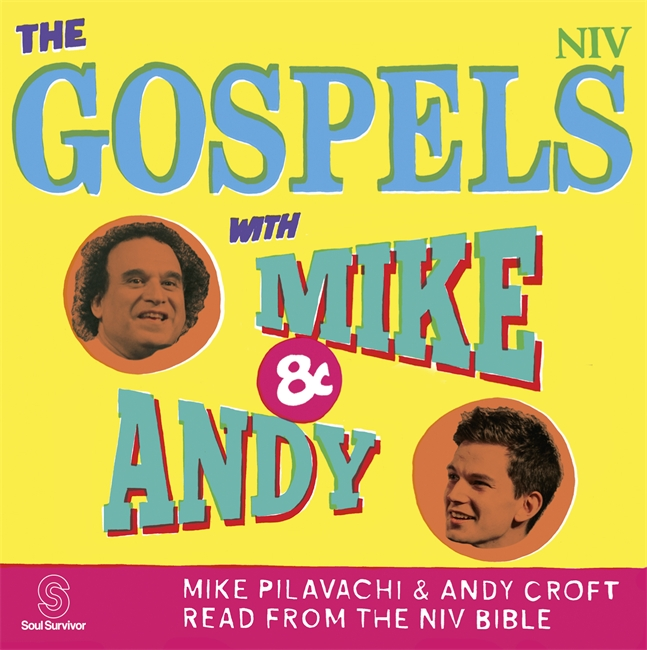 The Gospels with Mike & Andy - Mike Pilavachi & Andy Croft read from the NIV Bible - Buy Christian Books Online here