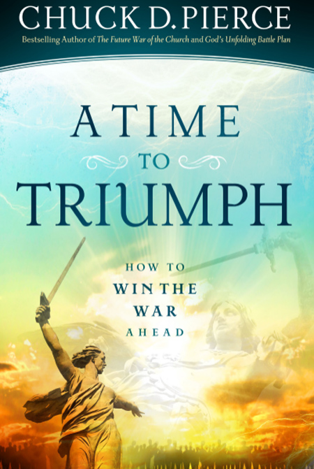 A Time to Triumph - Chuck Pierce - Buy Christian Books Online here
