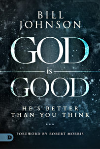 God is Good - Bill Johnson - Buy Christian Books Online here