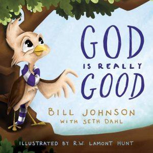 God is Really Good - Bill Johnson, Seth Dahl & Lamont Hunt - Buy Christian Books Online here