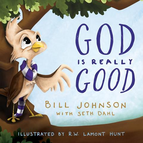 God is Really Good - Bill Johnson, Seth Dahl & Lamont Hunt - Buy Christian Books Online here