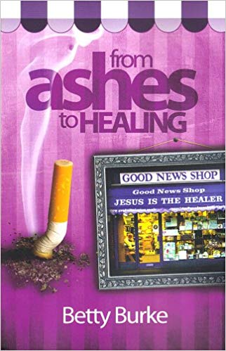 From Ashes to Healing - Betty Burke - Buy Christian Books Online here