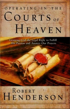 Operating in the Courts of Heaven - Robert Henderson - Buy Christian Books Online here