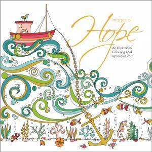 Images of Hope - Colouring Book - Jacqui Grace - Buy Christian Books Online here