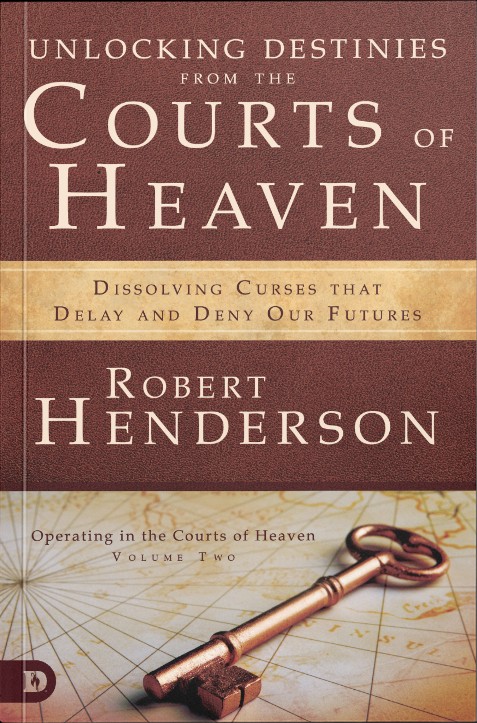 Unlocking Destinies from the Courts of Heaven - Robert Henderson - Buy Christian Books Online here