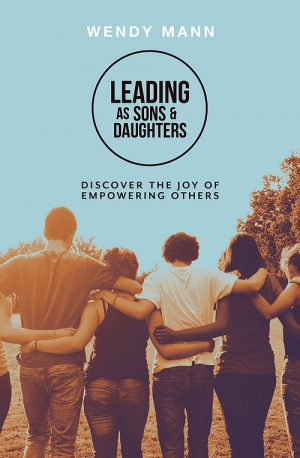 Leading as Sons and Daughters - Wendy Mann - Buy Christian Books Online here
