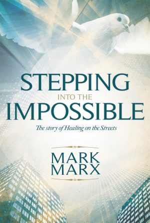 Stepping into the Impossible - Mark Marx - Buy Christian Books Online here