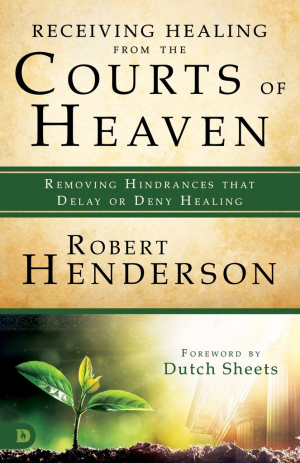 Receiving Healing from the Courts of Heaven - Robert Henderson - Buy Christian Books Online here