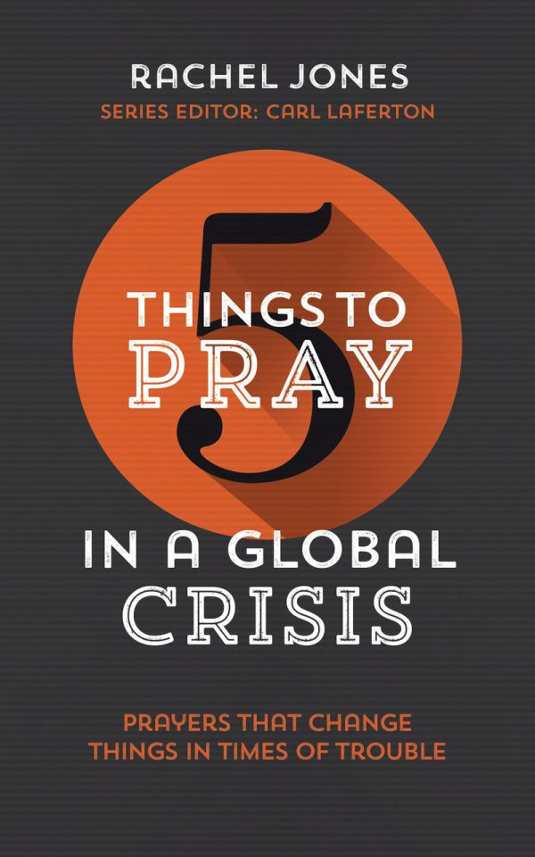5 Things to Pray in a Global Crisis - Rachel Jones - Buy Christian Books Online here