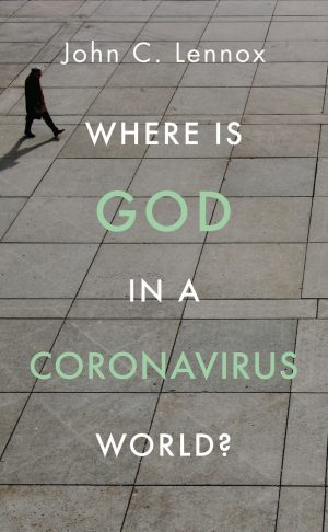 Where is God in a Coronavirus World - John C Lennox - Buy Christian Books Online here