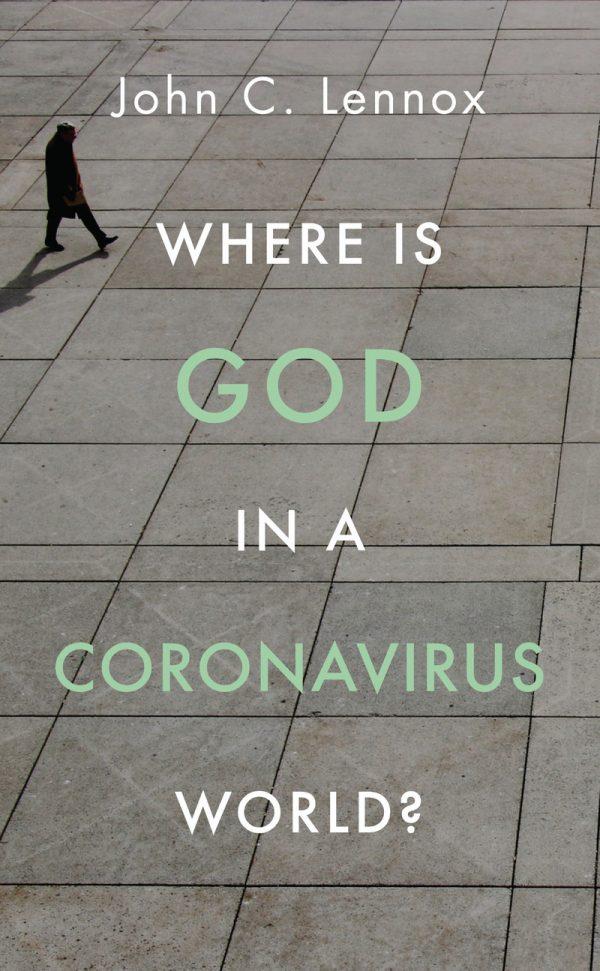 Where is God in a Coronavirus World - John C Lennox - Buy Christian Books Online here
