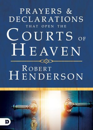 Prayers and Declarations that Open the Courts of Heaven - Robert Henderson - Buy Christian Books Online here