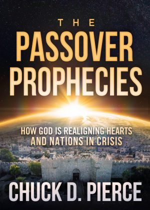 The Passover Prophecies - Chuck Pierce - Buy Christian Books Online here
