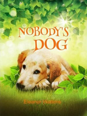 Nobody's dog - Eleanor Watkins - Buy Christian Books & Gifts Online here
