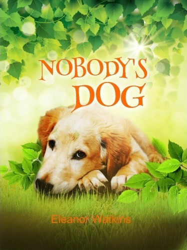 Nobody's dog - Eleanor Watkins - Buy Christian Books & Gifts Online here