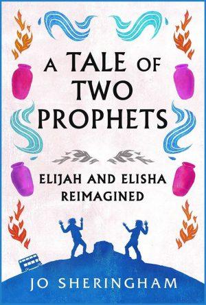 A Tale of Two Prophets - Jo Sheringham - Buy Christian Books Online here