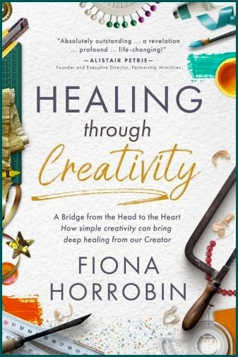 Healing through Creativity - Fiona Horrobin - Buy Christian Books Online here
