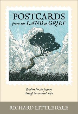 Postcards from the Land of Grief - Richard Littledale - Buy Christian Books Online here